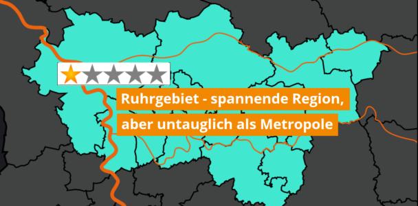 Kein Mut, kein Konzept – das Scheitern des Ruhrgebiets als Metropole