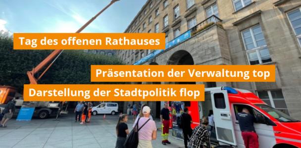 Tag des offenen Rathauses - Präsentation Verwaltung top, Darstellung Stadtpolitik flop